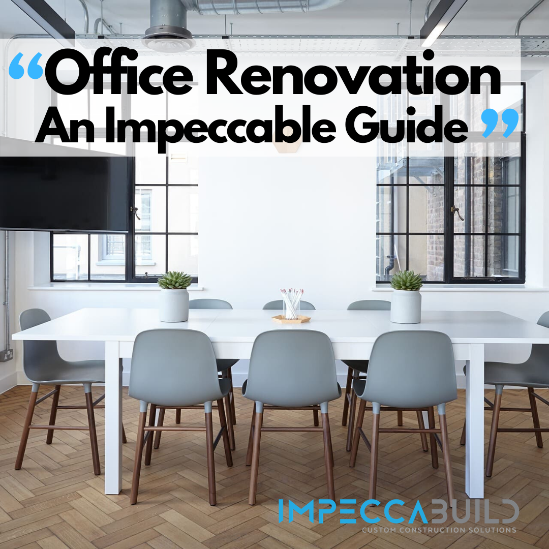 Office Renovation | An Impeccable Guide