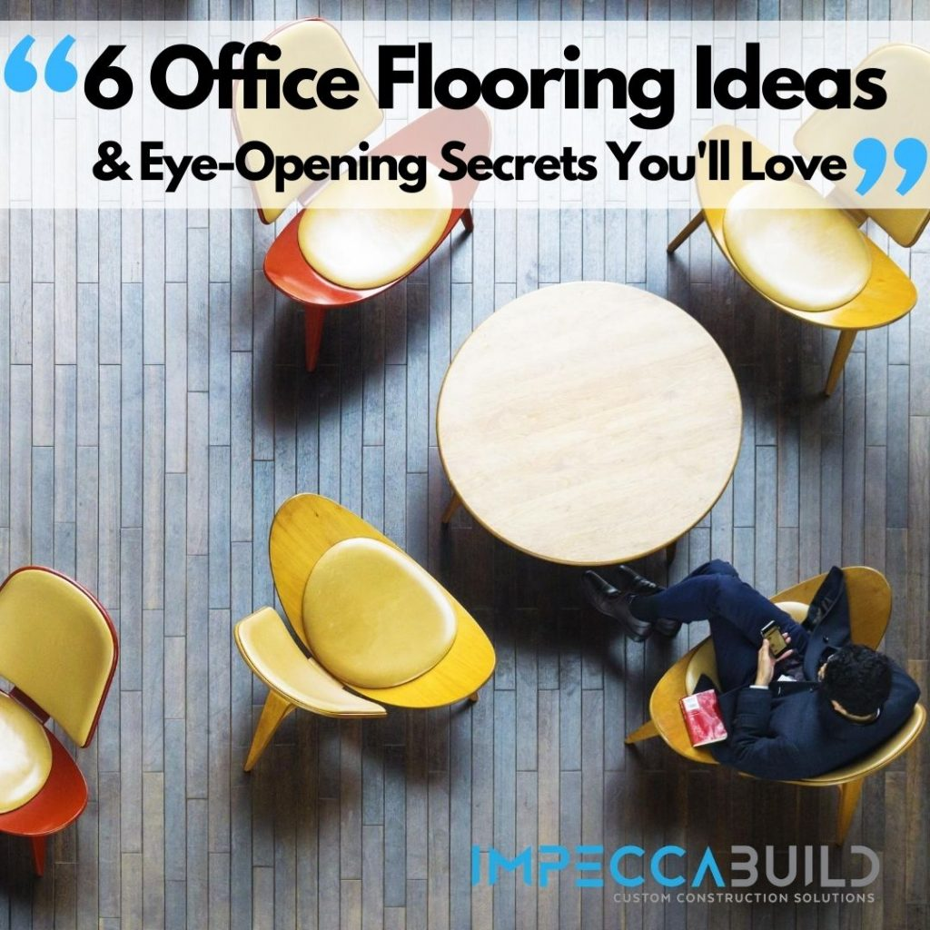 Office Flooring Ideas | ImpeccaBuild